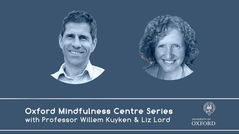 Oxford Mindfulness Centre Series with Professor OMC Willem Kuyken Liz Lord